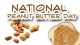 Celebrate National Peanut Butter Day!